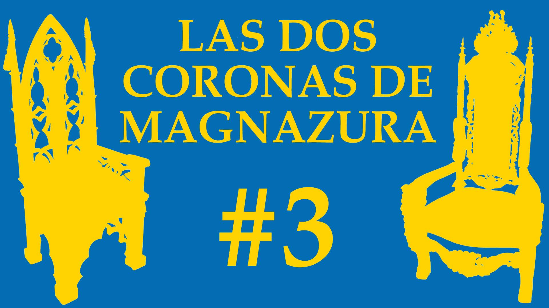 Las Dos Coronas de Magnazura #3 En busca del camino real